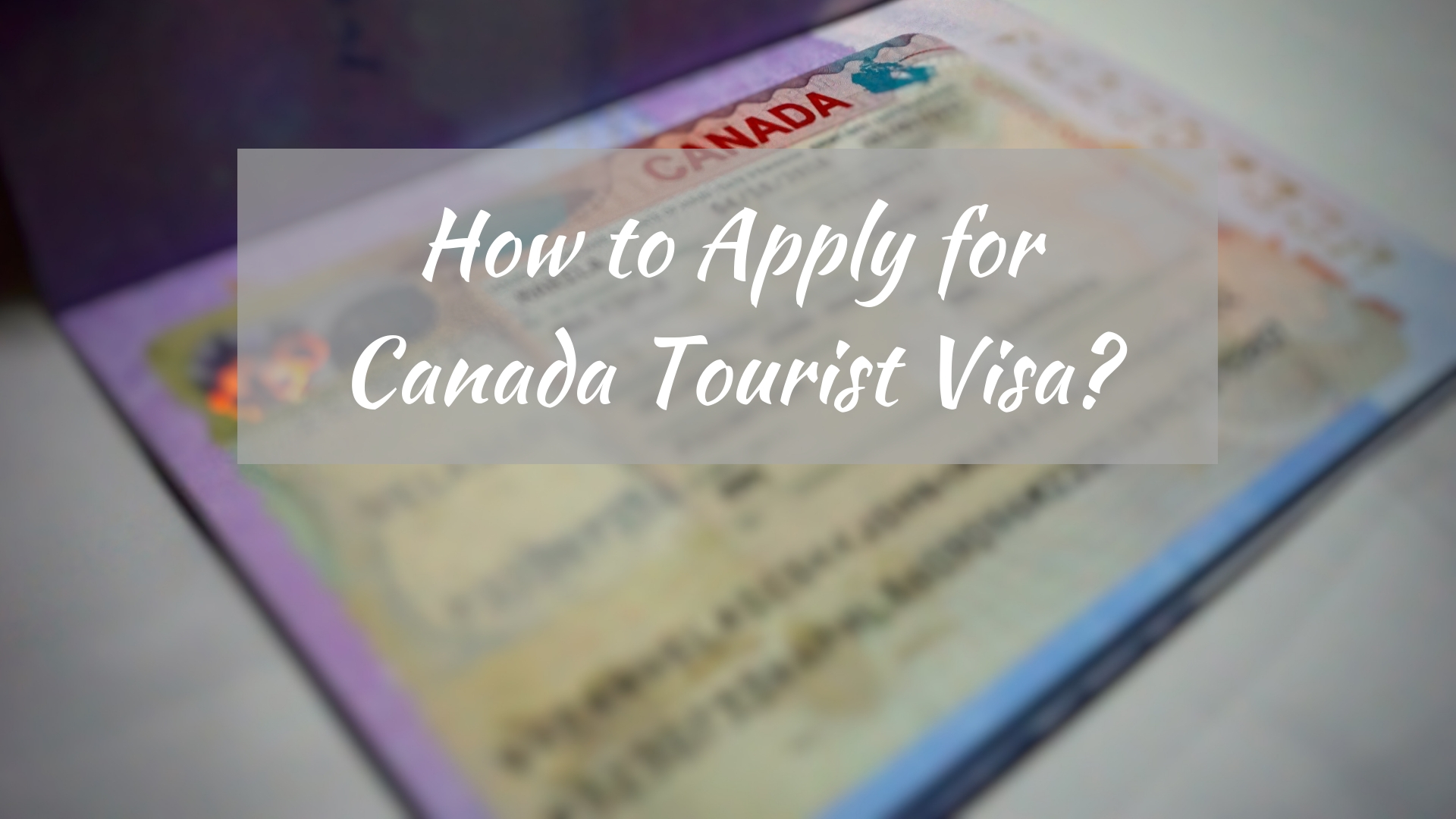 Canada-Tourist-Visa Visa Application Korea From Vancouver on myanmar south, requirements coe, contoh kop surat ud, free travel, which one is confirmation number, accepted south, so nhap canh,